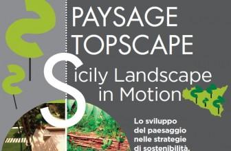 """""""SICILY LANDSCAPE IN MOTION"""", SUMMIT INTERNAZIONALE SULL'ARCHITETTURA DEL PAESAGGIO"""