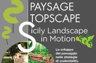 SICILY: LANDSCAPE IN MOTION. LO SVILUPPO DEL PAESAGGIO NELLE STRATEGIE DI SOSTENIBILITÀ